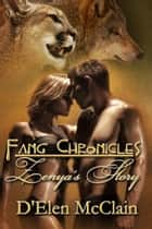 Fang Chronicles: Zenya's Story ebook by D'Elen McClain