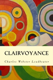 Clairvoyance ebook by Charles Webster Leadbeater