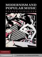 Modernism and Popular Music ebook by Ronald Schleifer
