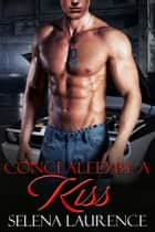 Concealed by a Kiss ebook by Selena Laurence