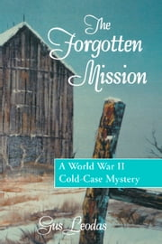 The Forgotten Mission ebook by Gus Leodas