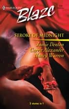 Stroke Of Midnight - Impulsive\Enticing\Tantalizing ebook by Jamie Denton, Carrie Alexander, Nancy Warren