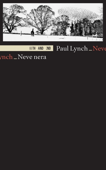 Neve nera ebook by Paul Lynch