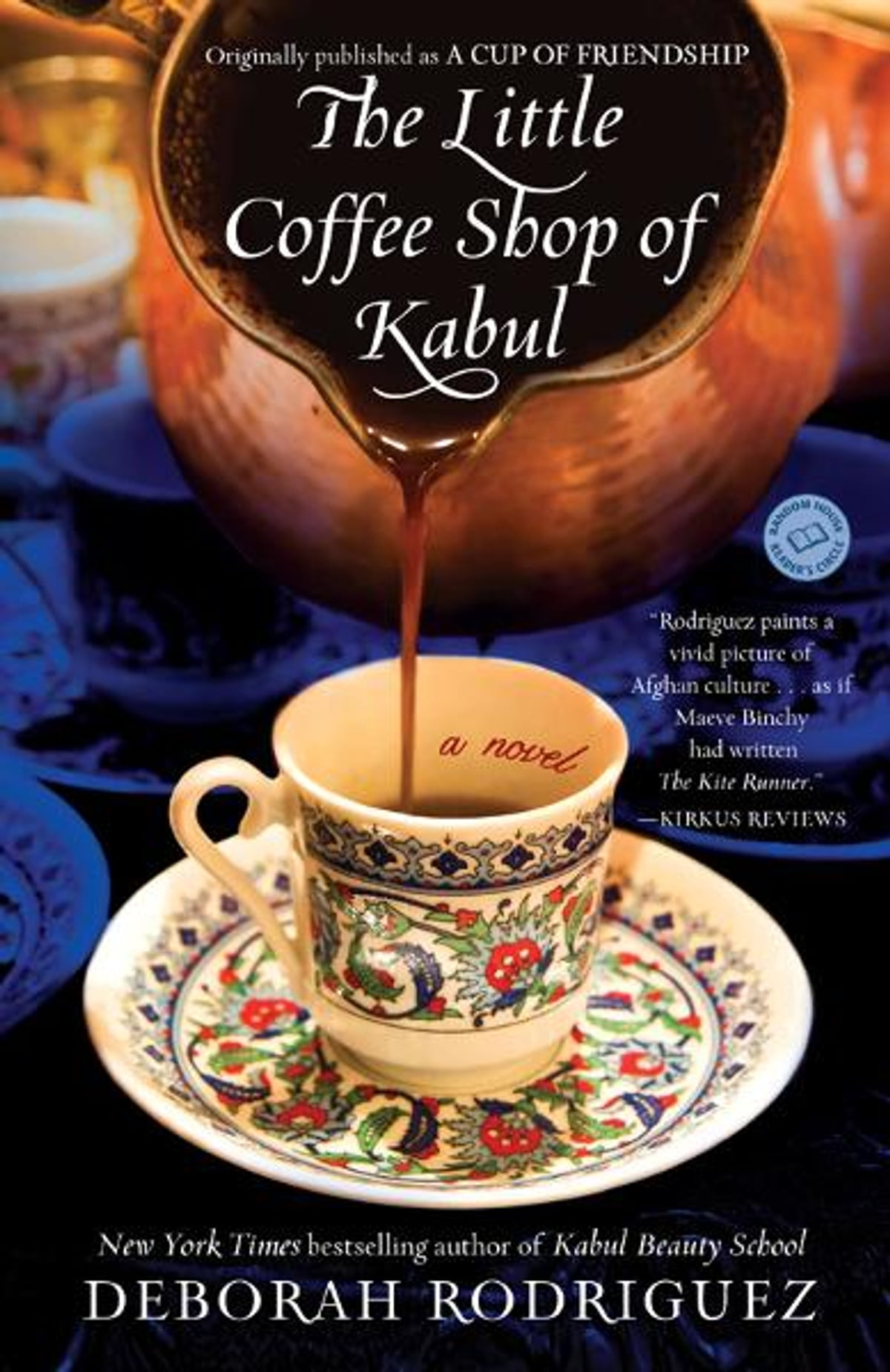 The Little Coffee Shop Of Kabul (originally Published As A Cup Of  Friendship) Ebook By Deborah Rodriguez  9780345534002  Rakuten Kobo
