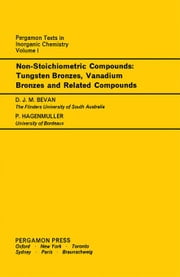 Non-Stoichiometric Compounds: Tungsten Bronzes, Vanadium Bronzes and Related Compounds ebook by Bevan, D. J. M.