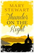 Thunder on the Right ebook by Mary Stewart