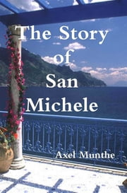 The Story of San Michele ebook by Axel Munthe