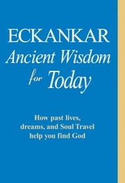 ECKANKAR—Ancient Wisdom for Today ebook by ECKANKAR