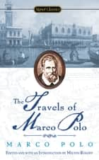 Travels of Marco Polo ebook by Marco Polo, Milton Rugoff, Howard Mittelmark