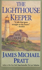 The Lighthouse Keeper - A Novel ebook by James Michael Pratt