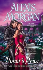 Honor's Price - A Warriors of the Mist Novel ebook by Alexis Morgan