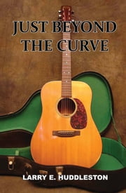Just Beyond the Curve ebook by Larry Huddleston