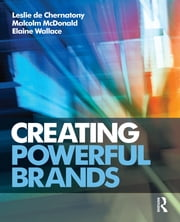 Creating Powerful Brands ebook by Leslie de  Chernatony