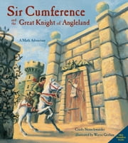 Sir Cumference and the Great Knight of Angleland ebook by Cindy Neuschwander