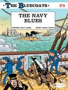 The Bluecoats - Volume 2 - The Navy Blues ebook by Raoul Cauvin, Lambil
