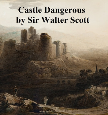Castle Dangerous ebook by Sir Walter Scott