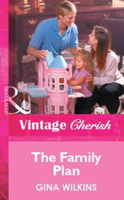 The Family Plan (Mills & Boon Vintage Cherish) ebook by Gina Wilkins