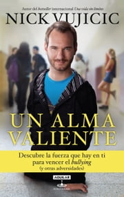 Un alma valiente ebook by Nick Vujicic
