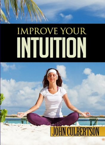 Improve Your Intuition ekitaplar by John Culbertson