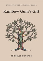 Rainbow Gum's Gift ebook by Rochelle Heveren