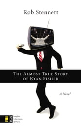 The Almost True Story of Ryan Fisher - A Novel ebook by Rob Stennett
