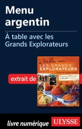 Menu argentin - À table avec les Grands Explorateurs ebook by Étienne Trépanier,Amy Arnold