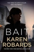 Bait - A gripping thriller with a romantic edge ebook by Karen Robards