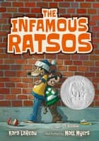 The Infamous Ratsos ebook by Matt Myers, Kara LaReau
