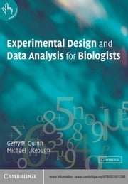 Experimental Design and Data Analysis for Biologists ebook by Gerry P. Quinn,Michael J. Keough