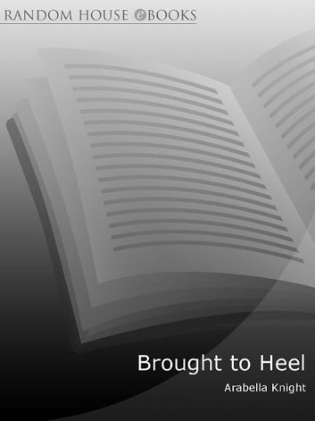 Brought To Heel ebook by Arabella Knight