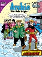Archie Double Digest #215 ebook by George Gladir, John Rose, Angelo DeCesare,...