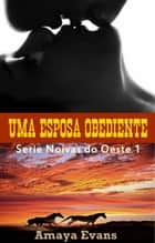 Uma esposa obediente eBook by Amaya Evans