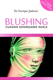 Blushing, cuando sonrojarse duele ebook by Kobo.Web.Store.Products.Fields.ContributorFieldViewModel