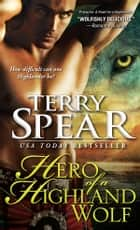 Hero of a Highland Wolf eBook by Terry Spear