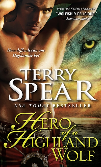 Hero Of A Highland Wolf Ebook By Terry Spear 9781402266874