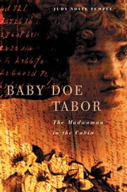 Baby Doe Tabor - The Madwoman in the Cabin ebook by Judy Nolte Temple