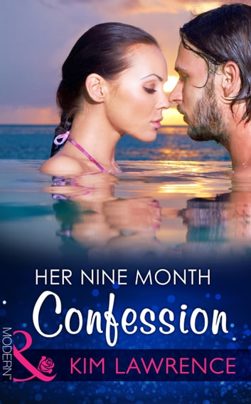 Her Nine Month Confession (Mills & Boon Modern) (One Night With Consequences, Book 11) ekitaplar by Kim Lawrence
