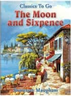 The Moon and Sixpence ebook by Somerset Maugham