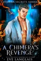 A Chimera's Revenge ebook by Eve Langlais