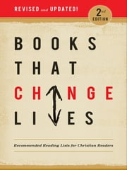 Books That Change lives - Recommended Reading Lists for Christian Readers ebook by The Parable Group,CLC Publications