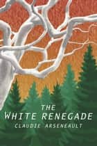 The White Renegade - Viral Airwaves ebook by Claudie Arseneault