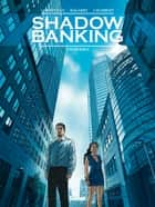 Shadow Banking - Tome 02 - Engrenage ebook by Frédéric Bagarry, Éric Chabbert, Corbeyran