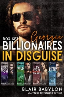Billionaires in Disguise: Georgie and Xan, Complete Omnibus Edition - A Rock Stars and Billionaires Romance ebook by Blair Babylon