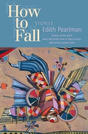How to Fall - Stories ebook by Edith Pearlman