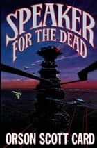 Speaker for the Dead ebook by Orson Scott Card