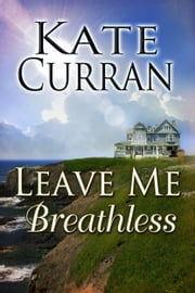 Leave Me Breathless ebook by Kate Curran