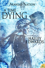 A Time of Dying ebook by Hailey Edwards