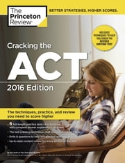 Cracking the ACT with 6 Practice Tests, 2016 Edition ebook by Princeton Review