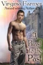 A Blast to the Past ebook by Virginia Farmer