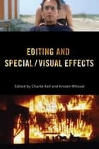 Editing and Special/Visual Effects ebook by Kristen Whissel, Kristen Whissel, Scott Higgins,...